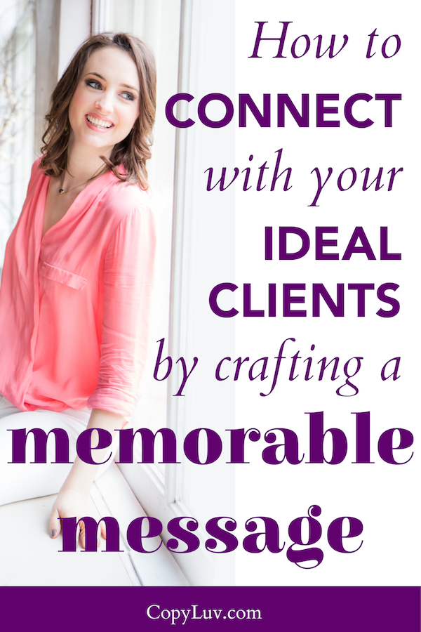 How to Connect with Your Ideal Clients by Crafting a Memorable Message
