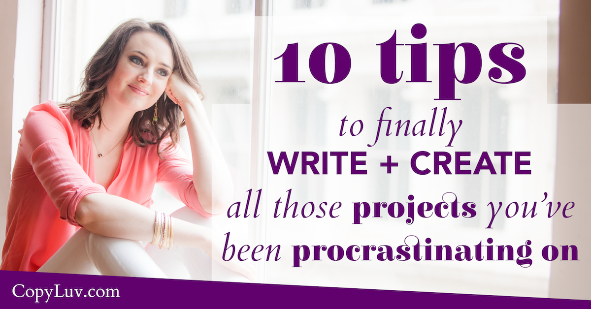 10 Tips to Finally WRITE + CREATE all those Projects You've Been Procrastinating On