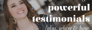 Article title image: How to Get Powerful Testimonials (plus, where and how to use them)